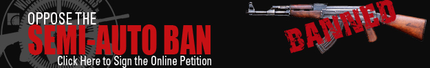 Click here to sign the online petition opposing the semi-auto ban!