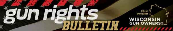 Sign up for Wisconsin gun rights alerts - Wisconsin Gun Owners, Inc. (WGO)